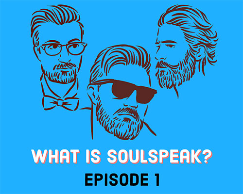 SoulSpeak Podcast Series: Episode 1 – What is SoulSpeak?