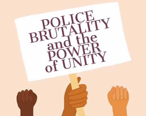 Police Brutality and the Power of Unity