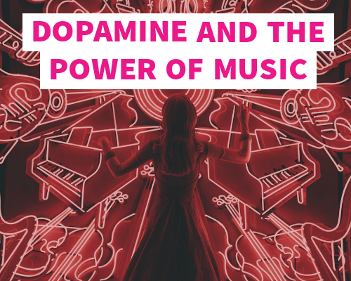 Dopamine and the Power of Music