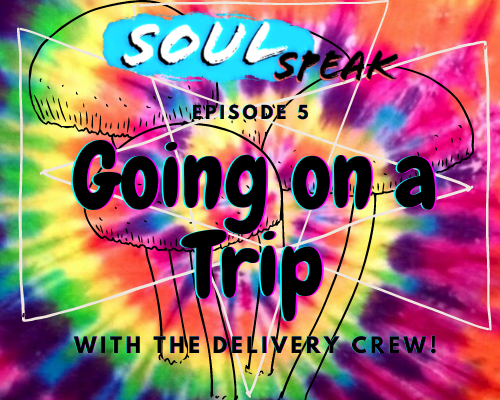 SoulSpeak Podcast Episode 5 Going on a Trip