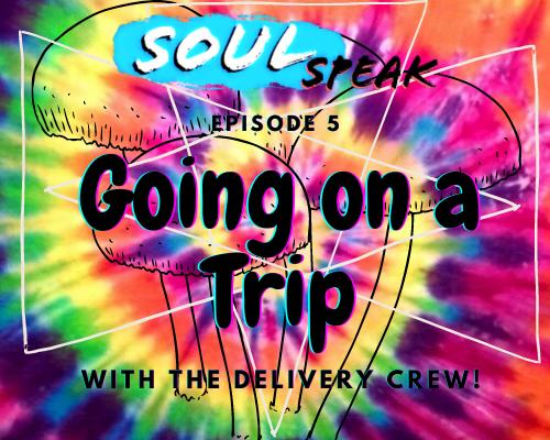 SoulSpeak Podcast Episode 5 Going on a Trip