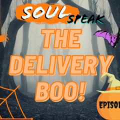 SoulSpeak Podcast Episode 8 The Delivery Boo