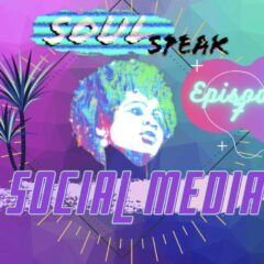SoulSpeak Podcast Episode 7 Social Media